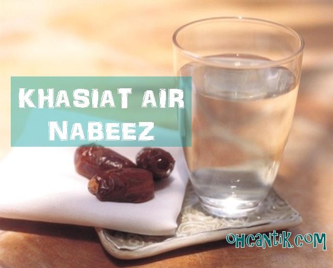 Air Nabeez (Air Rendaman Kurma @ Kismis): Minuman Kegemaran Rasulullah SAW Yang Menyimpan 1001 Khasiat