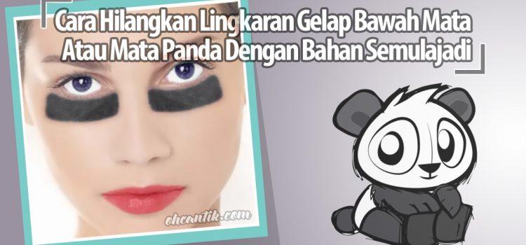 Cara Hilangkan Lingkaran Gelap Bawah Mata atau Mata Panda Dengan Bahan Semulajadi