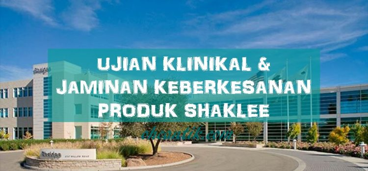 Ujian Klinikal Produk Shaklee