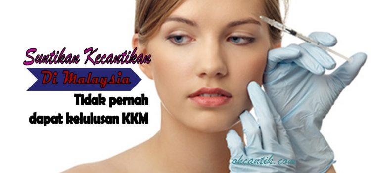 Suntikan Kecantikan Diharamkan Di Malaysia