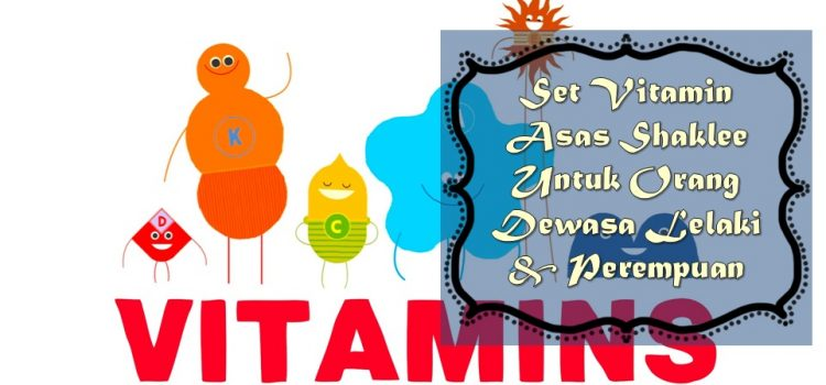 Vitamin Asas Shaklee Untuk Orang Dewasa