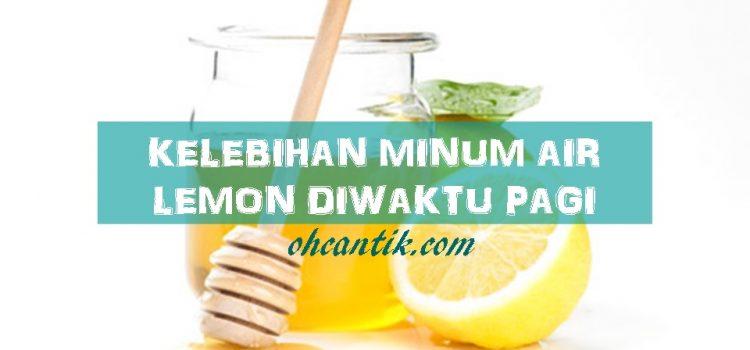 Minum Air Lemon Diwaktu Pagi: Apakah Manfaatnya