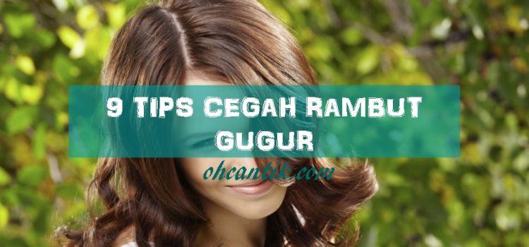 9 Tips Cegah Rambut Gugur Dan Dapatkan Rambut Sihat, Lebat, Bersinar