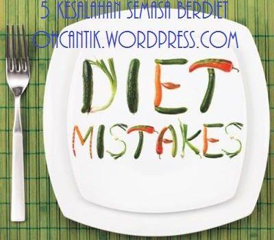 Diet Yang Betul & Ketahui 5 Kesalahan Semasa Berdiet Yang Boleh Menggagalkan Usaha Menurunkan Berat Badan