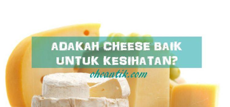 Khasiat Cheese: Sejauh Manakah Ia Memberi Impak Kepada Kesihatan