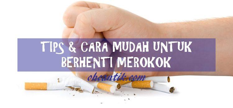 Cara Mudah Untuk Berhenti Merokok Bagi Mereka Yang Masih Sayangkan Nyawa