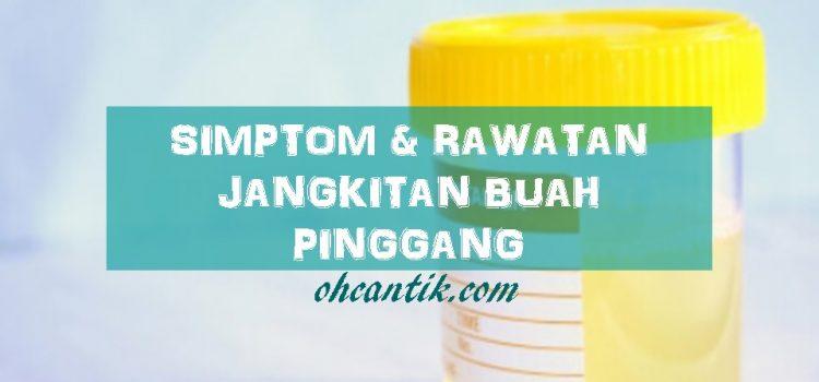 Jangkitan Buah Pinggang: Simptom Dan Rawatan