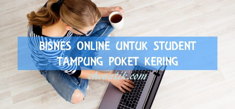Bisnes Online Untuk Student: Tampung Poket Kering