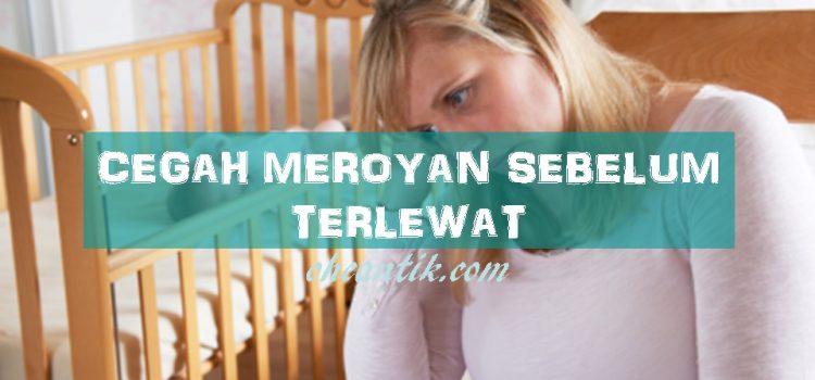 Punca Meroyan Selepas Bersalin: Bagaimana Cara Untuk Menanganinya