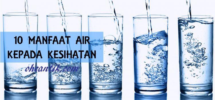 10 Manfaat Air Kepada Kesihatan Yang Ramai Orang Abaikan