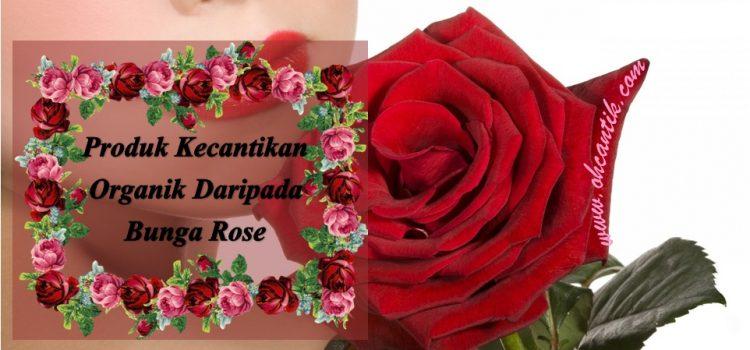 Produk Kecantikan Organik Berasaskan Bunga Ros Merah