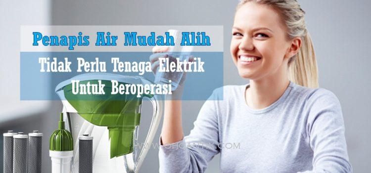 Penapis Air Mudah Alih Tanpa Perlu Elektrik