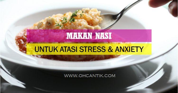 Makanan Untuk Stress & Atasi Anxiety Disorder
