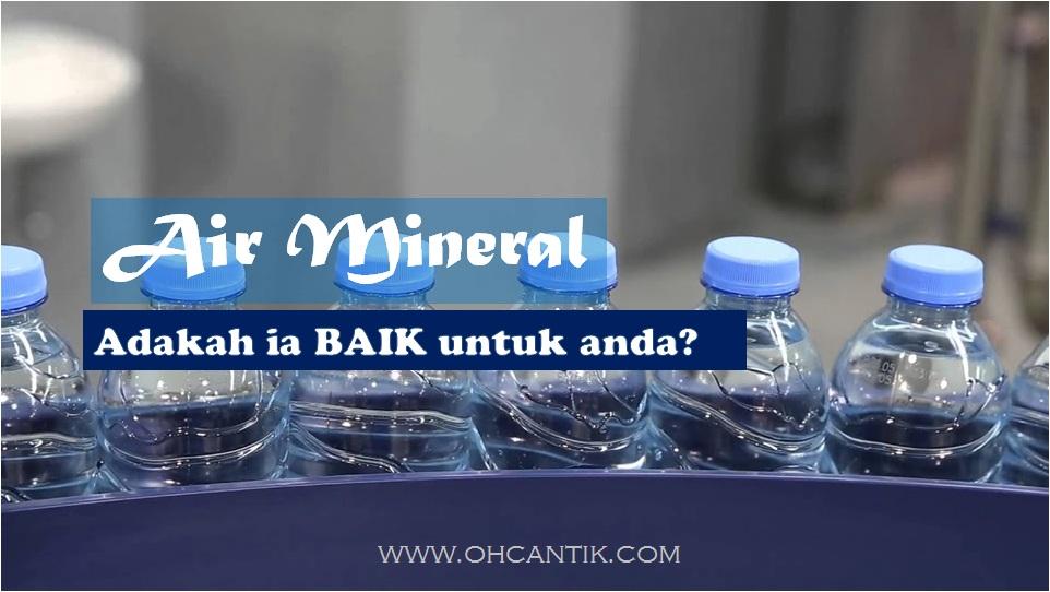 adakah air mineral baik untuk kesihatan